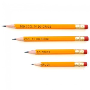 Too Cool To Do Drugs Pencil Was Withdrawn Because When It Was Sharpened A Different Message Appeared